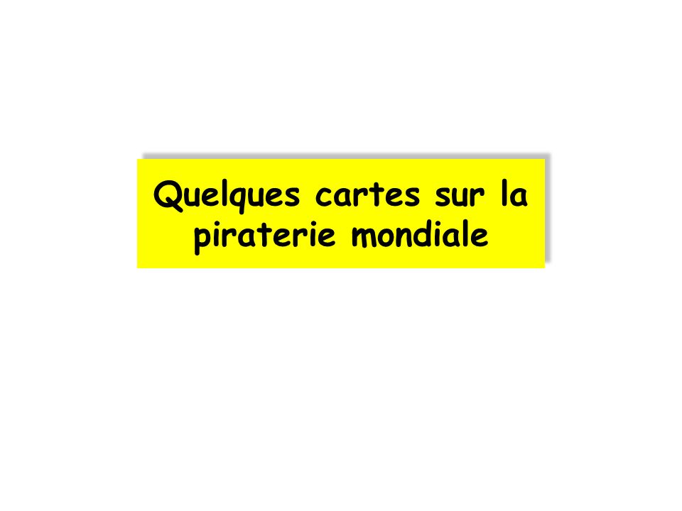 Quelques cartes sur la piraterie mondiale