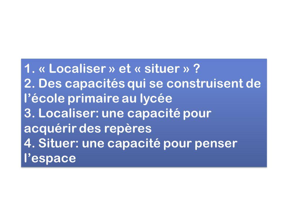 1. « Localiser » et « situer ». 2