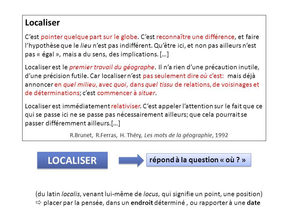 LOCALISER Localiser répond à la question « où »