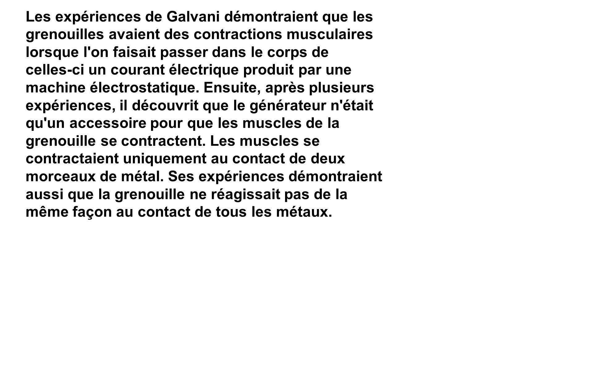 Les expériences de Galvani démontraient que les