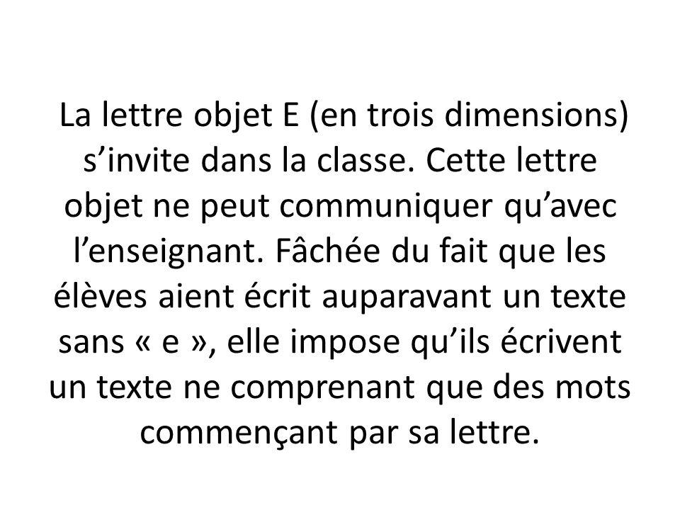 La lettre objet E (en trois dimensions) s'invite dans la classe