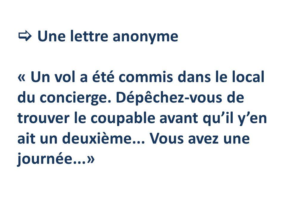  Une lettre anonyme « Un vol a été commis dans le local du concierge