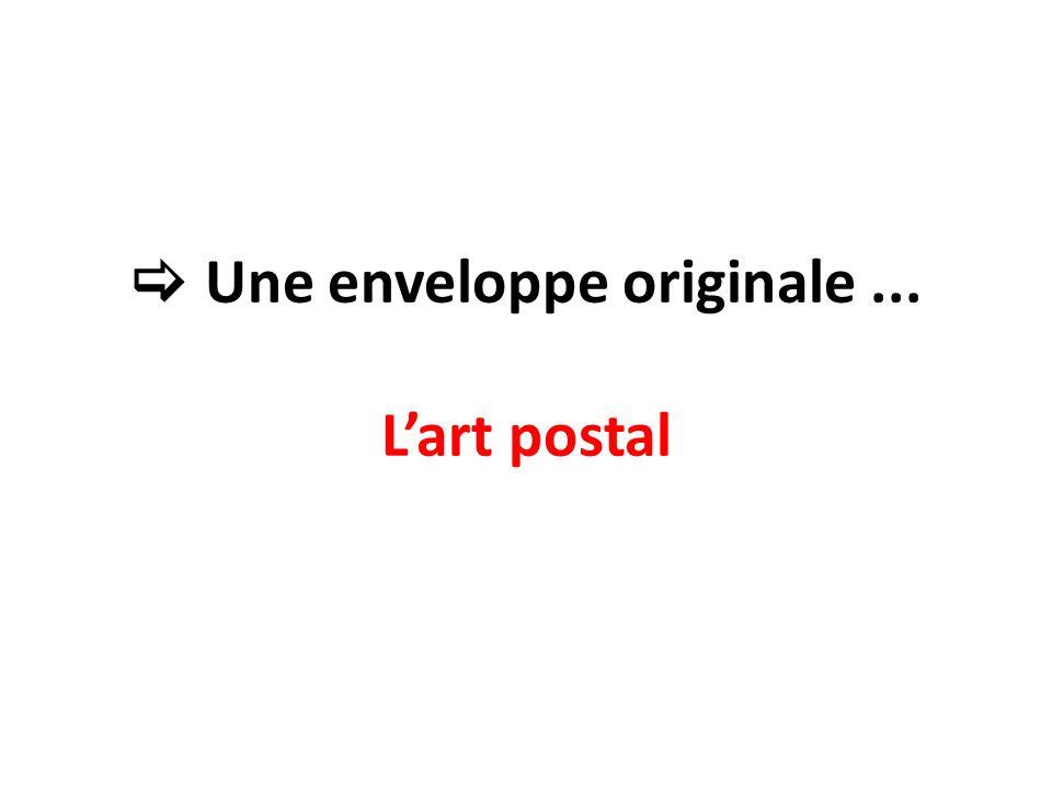  Une enveloppe originale ... L'art postal