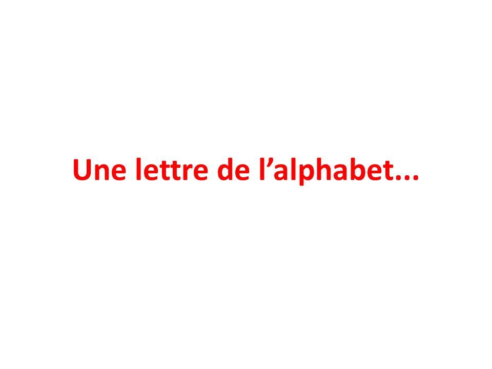 Une lettre de l'alphabet...