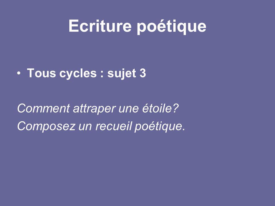 Ecriture poétique Tous cycles : sujet 3 Comment attraper une étoile