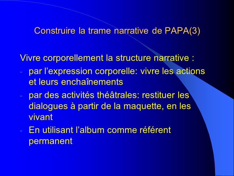 Construire la trame narrative de PAPA(3)