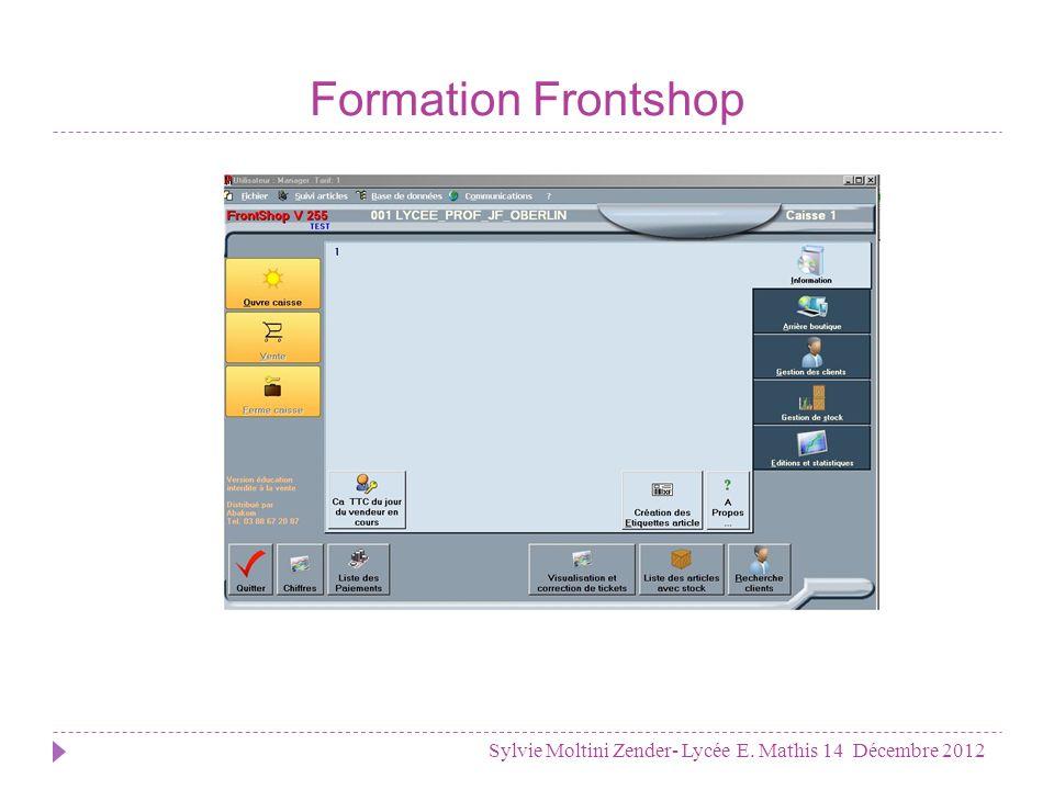 Formation Frontshop Sylvie Moltini Zender- Lycée E. Mathis 14 Décembre 2012