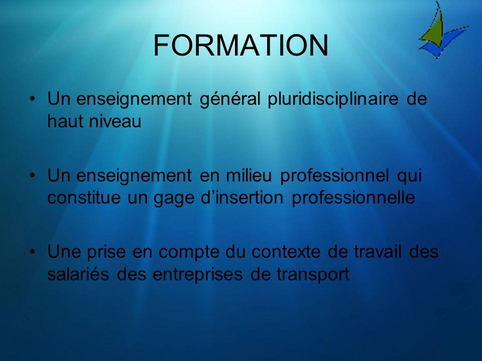 FORMATION Un enseignement général pluridisciplinaire de haut niveau