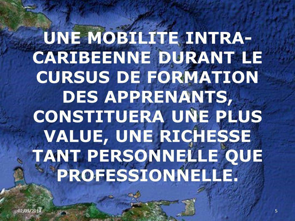 UNE MOBILITE INTRA-CARIBEENNE DURANT LE CURSUS DE FORMATION DES APPRENANTS, CONSTITUERA UNE PLUS VALUE, UNE RICHESSE TANT PERSONNELLE QUE PROFESSIONNELLE.