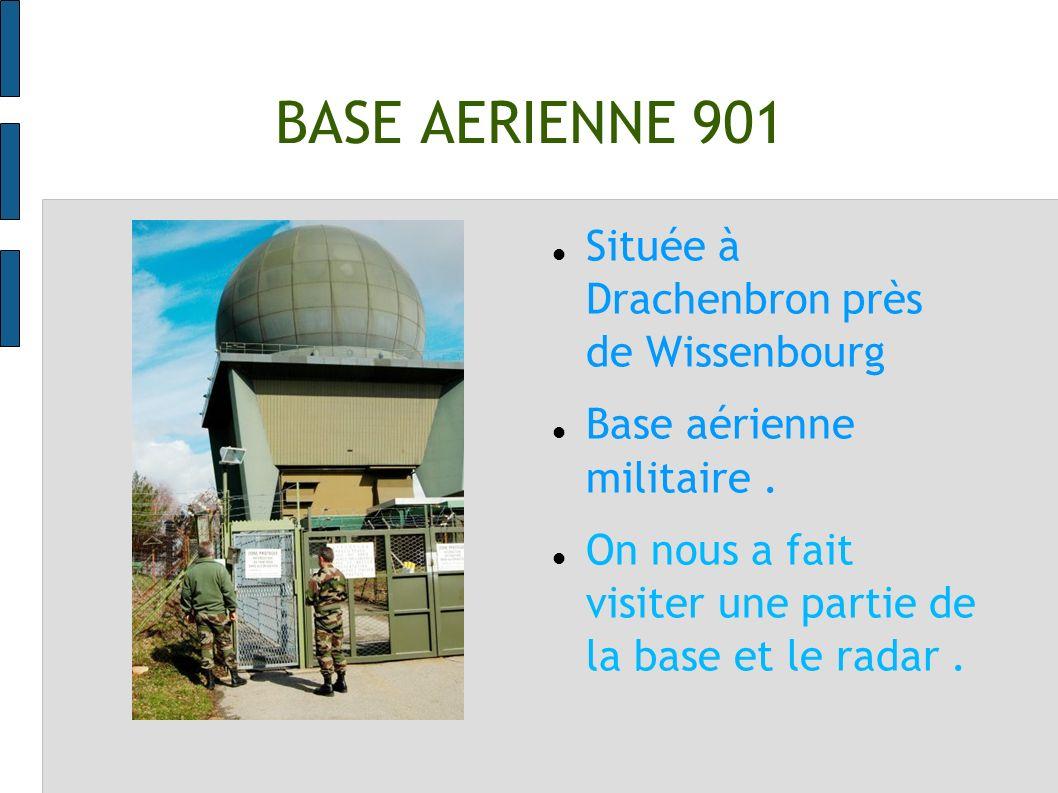 BASE AERIENNE 901 Située à Drachenbron près de Wissenbourg