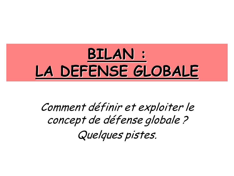 BILAN : LA DEFENSE GLOBALE