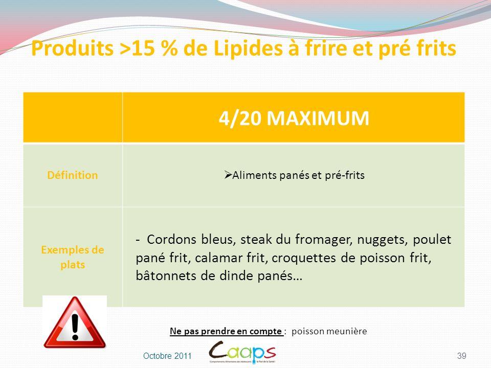 Produits >15 % de Lipides à frire et pré frits