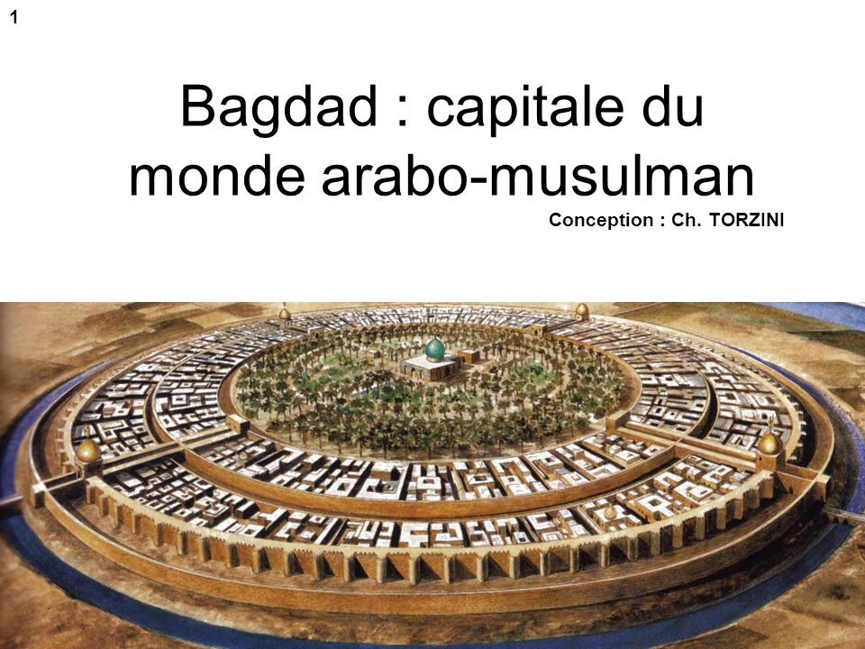 Bagdad : capitale du monde arabo-musulman