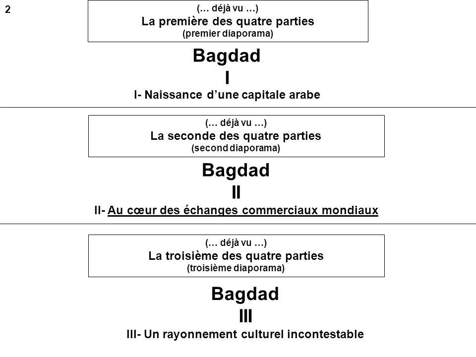 Bagdad I Bagdad II Bagdad III