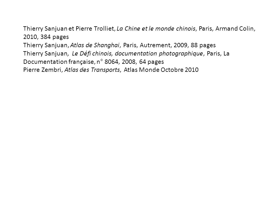 Thierry Sanjuan et Pierre Trolliet, La Chine et le monde chinois, Paris, Armand Colin, 2010, 384 pages