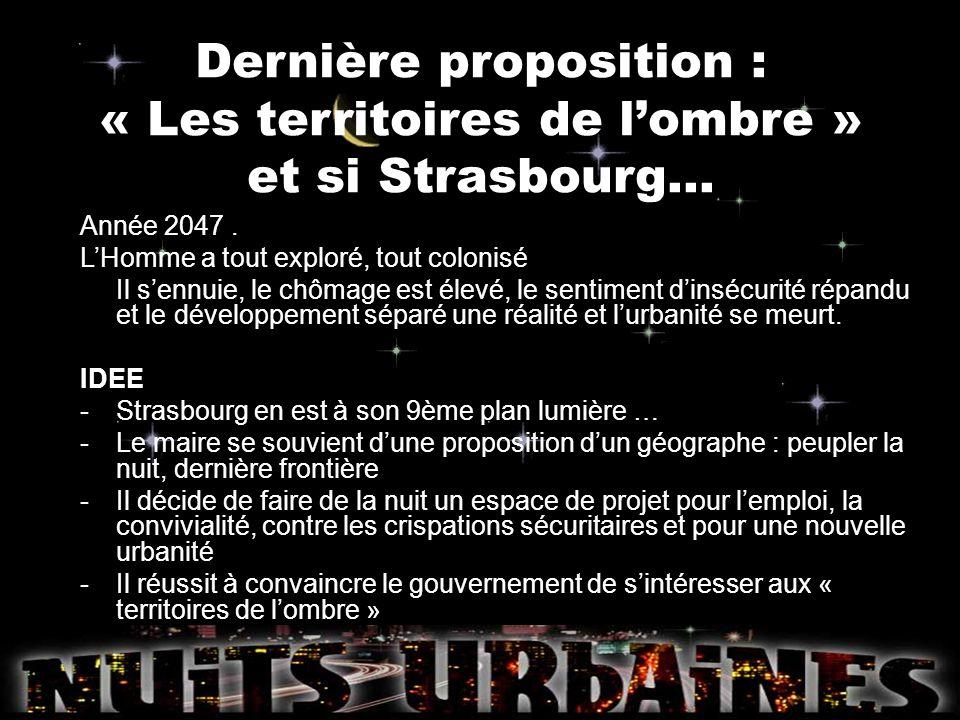 Dernière proposition : « Les territoires de l'ombre » et si Strasbourg…