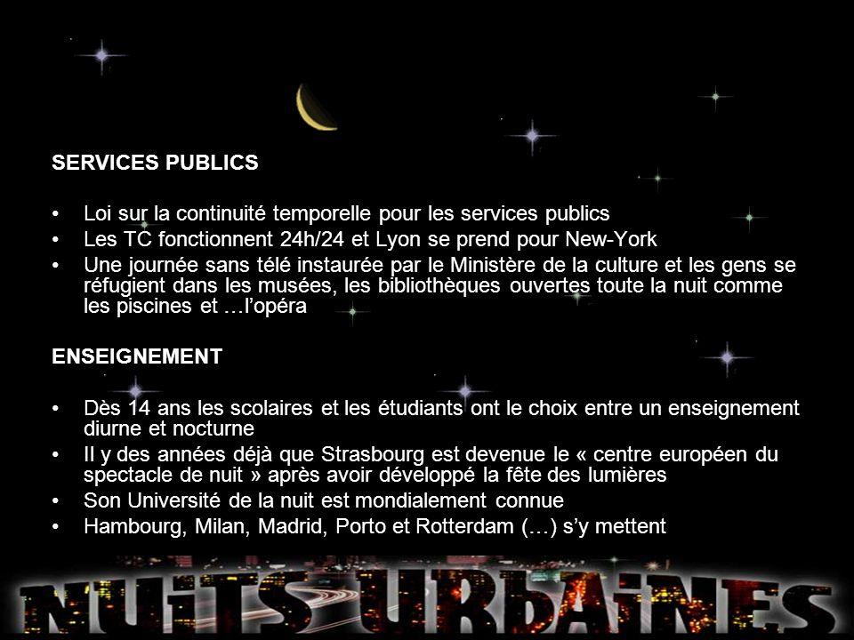 SERVICES PUBLICSLoi sur la continuité temporelle pour les services publics. Les TC fonctionnent 24h/24 et Lyon se prend pour New-York.