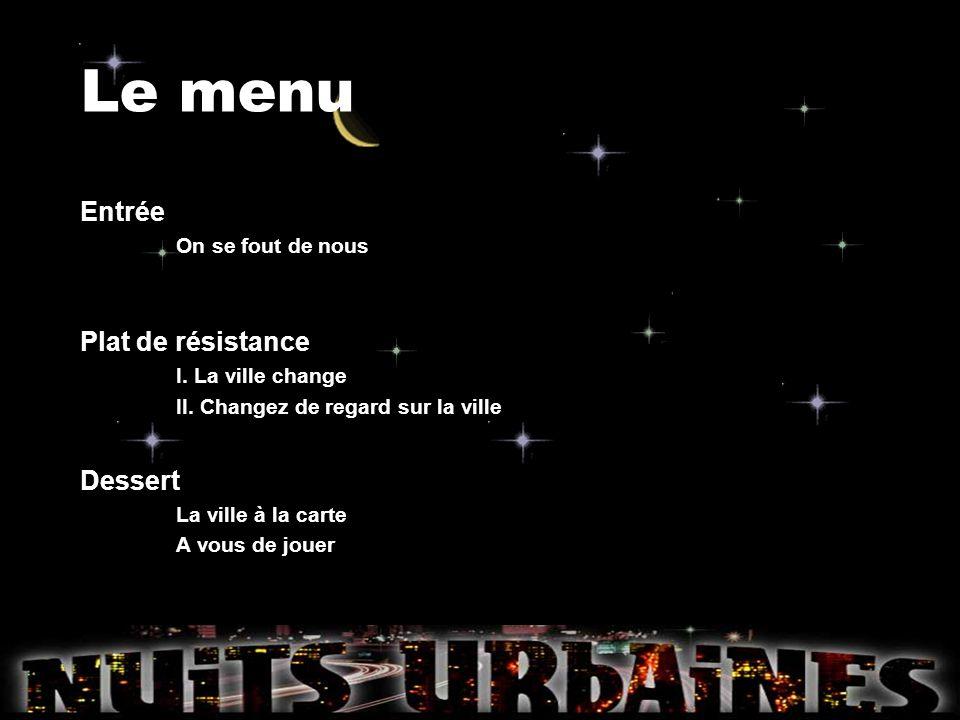 Le menu Entrée Plat de résistance Dessert On se fout de nous