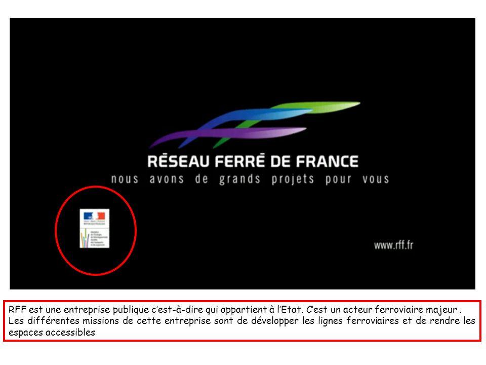 RFF est une entreprise publique c'est-à-dire qui appartient à l'Etat