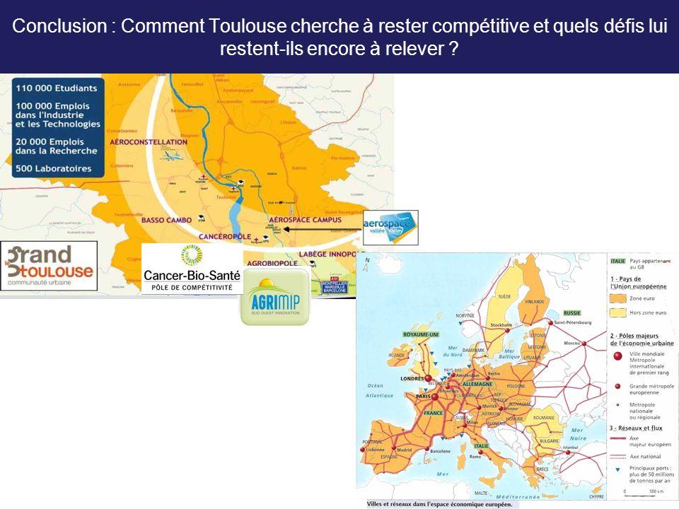Conclusion : Comment Toulouse cherche à rester compétitive et quels défis lui restent-ils encore à relever