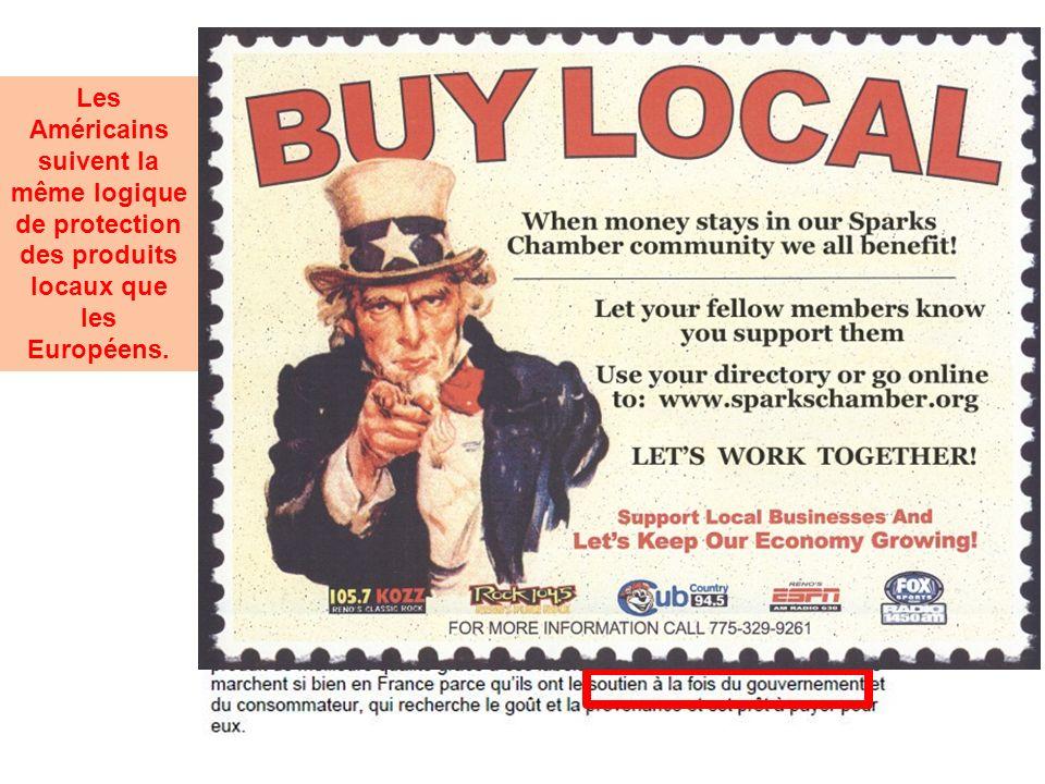 Les Américains suivent la même logique de protection des produits locaux que les Européens.