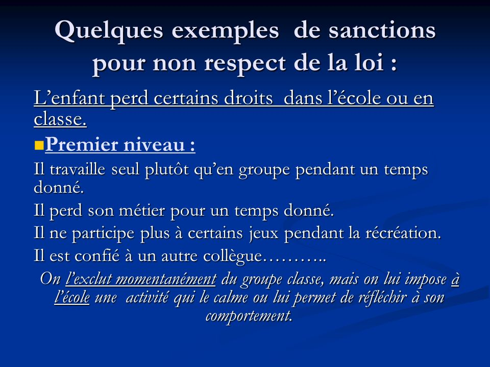 Quelques exemples de sanctions pour non respect de la loi :