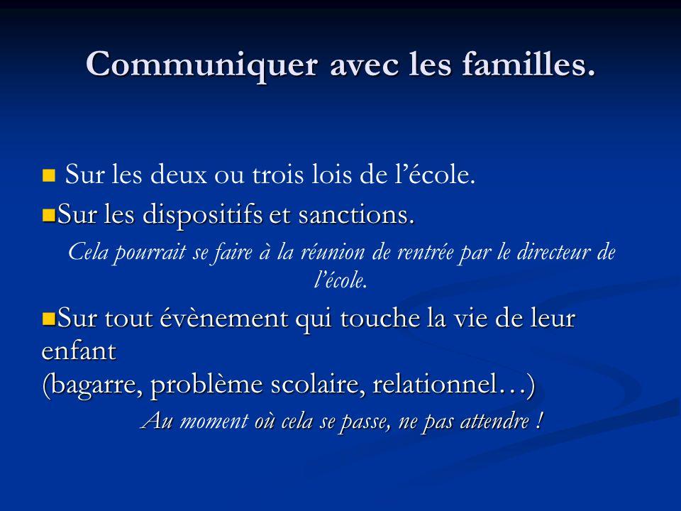 Communiquer avec les familles.
