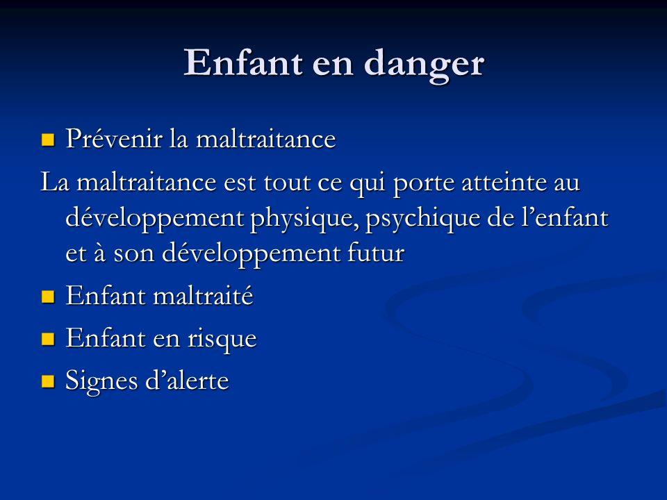 Enfant en danger Prévenir la maltraitance