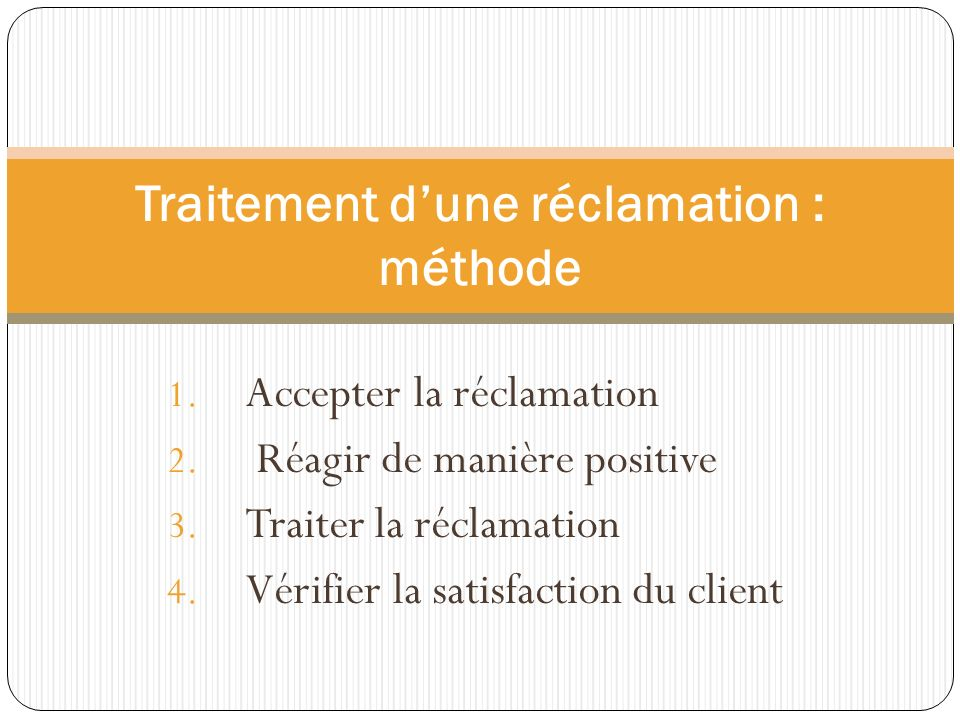 Traitement d'une réclamation : méthode