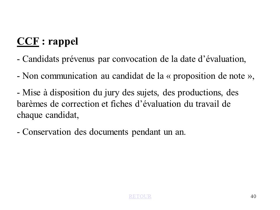 CCF : rappel - Candidats prévenus par convocation de la date d'évaluation, - Non communication au candidat de la « proposition de note »,