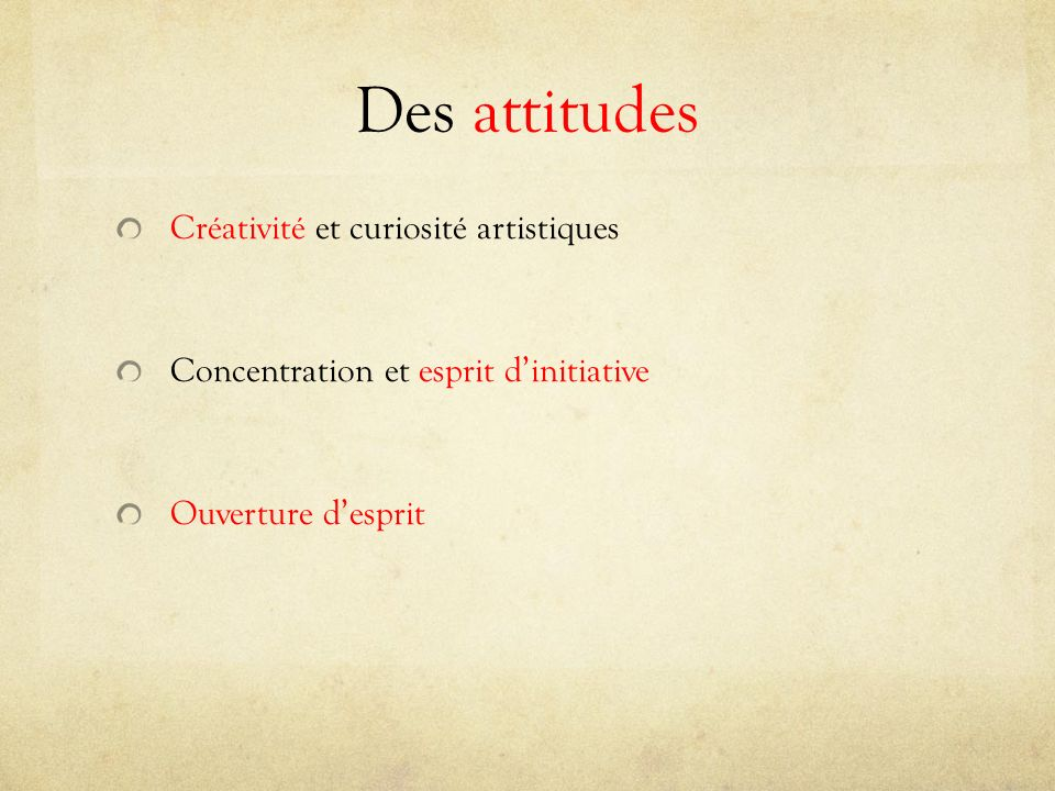 Des attitudes Créativité et curiosité artistiques