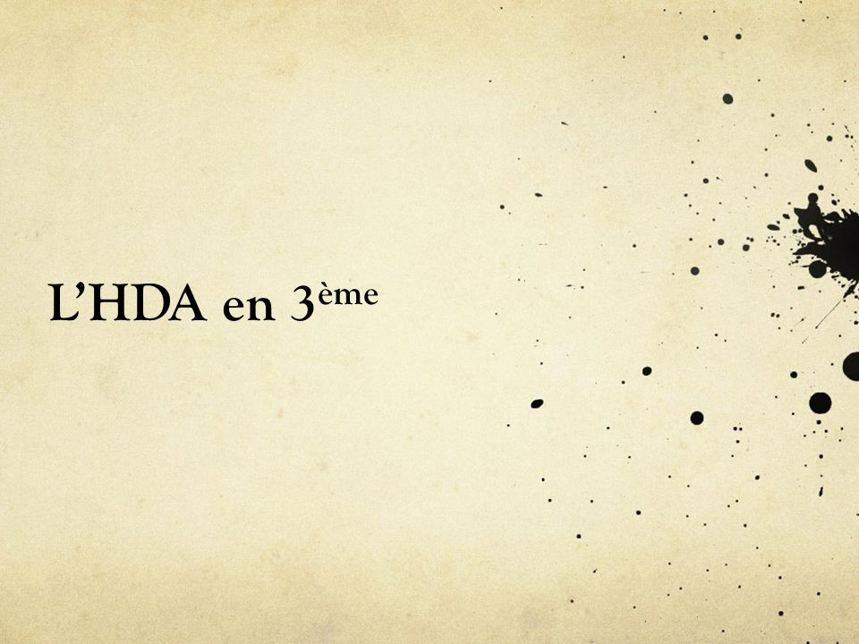 L'HDA en 3ème