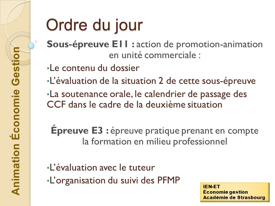 Ordre du jour Sous-épreuve E11 : action de promotion-animation en unité commerciale : Le contenu du dossier.