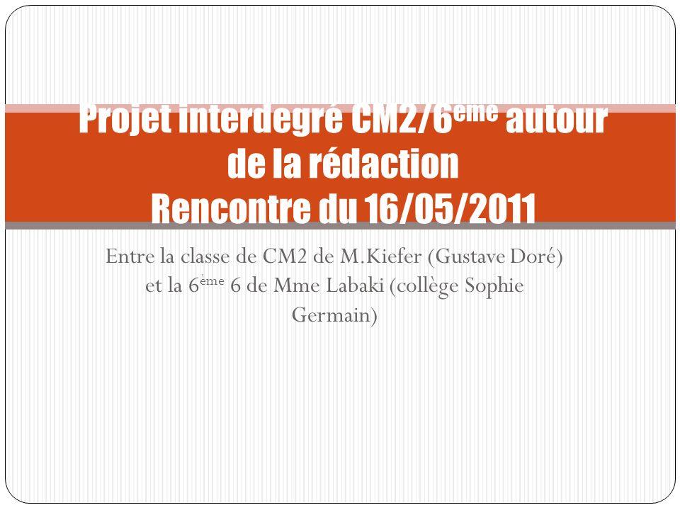 Projet interdegré CM2/6ème autour de la rédaction Rencontre du 16/05/2011