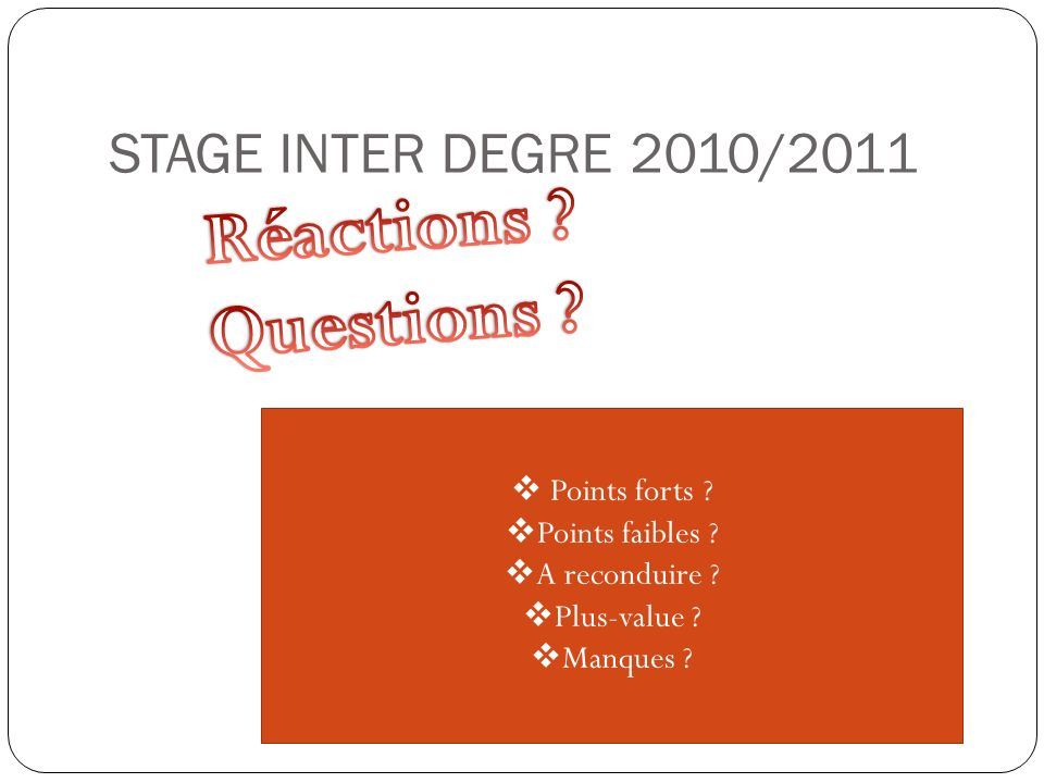 Réactions Questions STAGE INTER DEGRE 2010/2011 Points forts