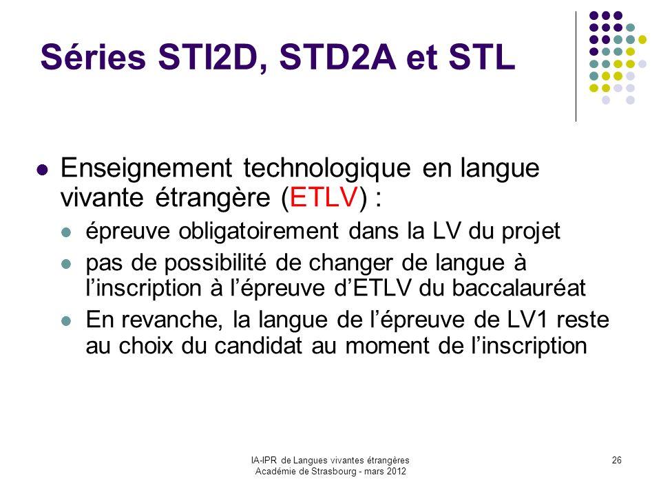 Séries STI2D, STD2A et STLEnseignement technologique en langue vivante étrangère (ETLV) : épreuve obligatoirement dans la LV du projet.