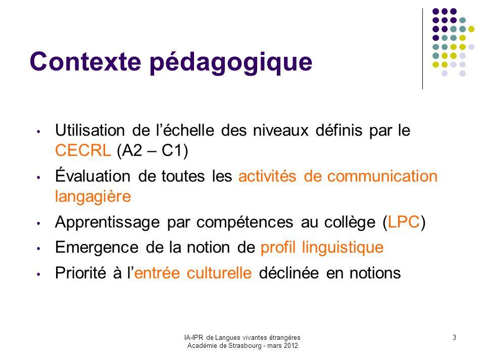 Contexte pédagogique Utilisation de l'échelle des niveaux définis par le CECRL (A2 – C1)