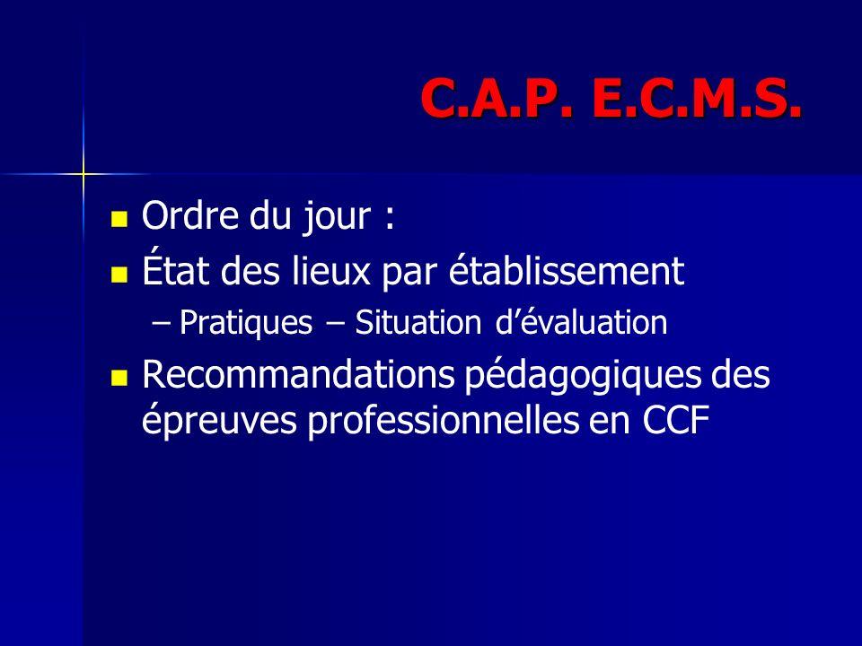 C.A.P. E.C.M.S. Ordre du jour : État des lieux par établissement