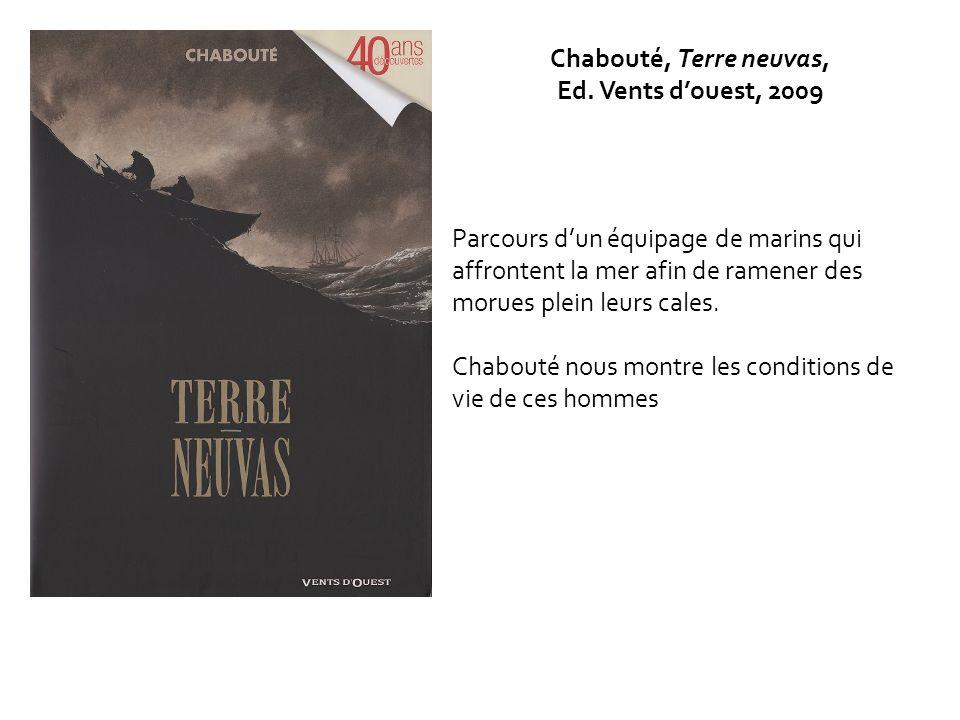 Chabouté, Terre neuvas, Ed. Vents d'ouest, 2009.