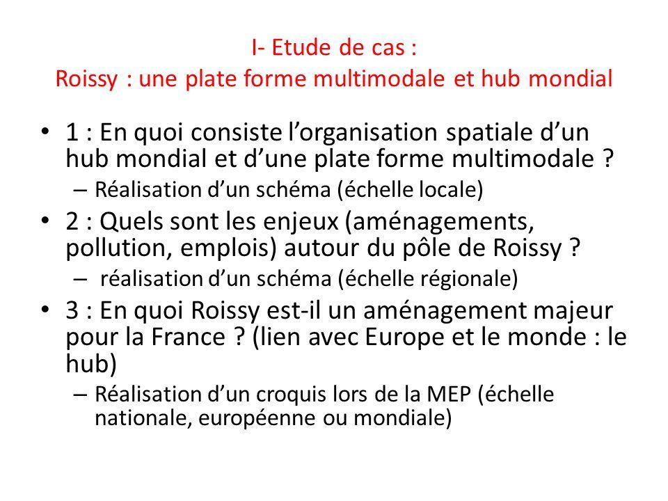 I- Etude de cas : Roissy : une plate forme multimodale et hub mondial