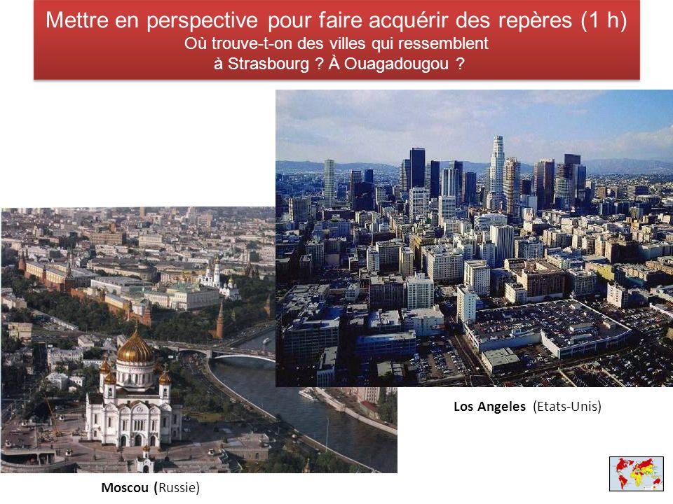 Mettre en perspective pour faire acquérir des repères (1 h) Où trouve-t-on des villes qui ressemblent à Strasbourg À Ouagadougou