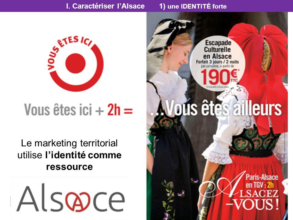 I. Caractériser l'Alsace 1) une identité forte