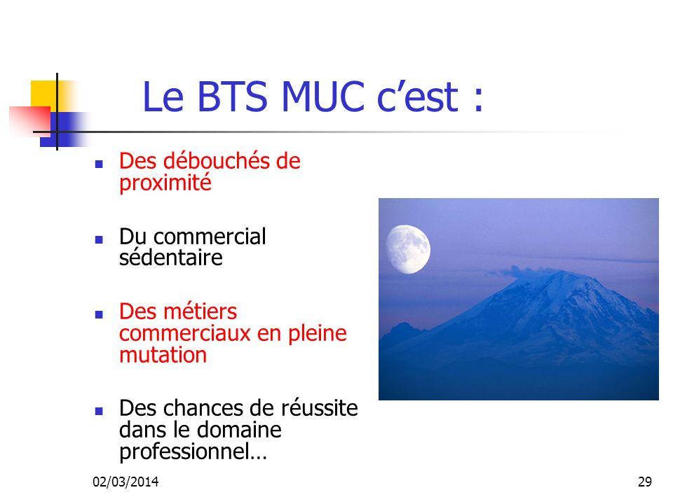 Le BTS MUC c'est : Des débouchés de proximité Du commercial sédentaire