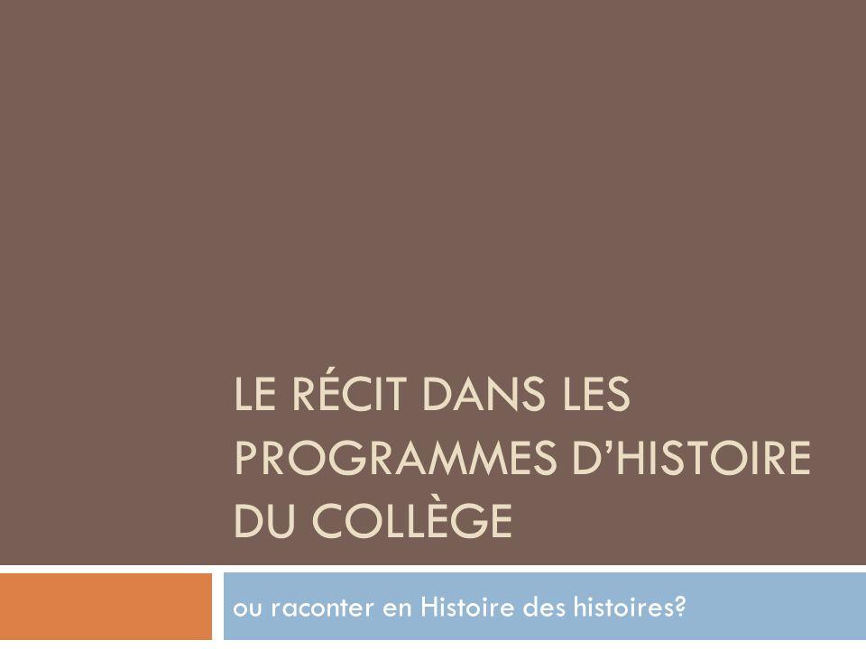 Le Récit dans les programmes d'Histoire du Collège