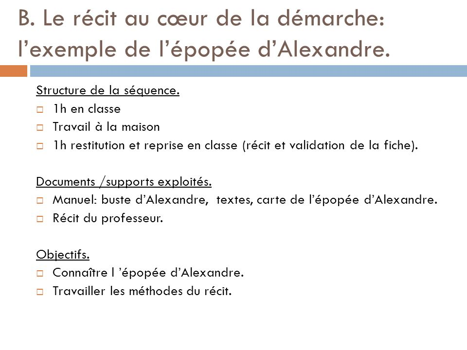 B. Le récit au cœur de la démarche: l'exemple de l'épopée d'Alexandre.