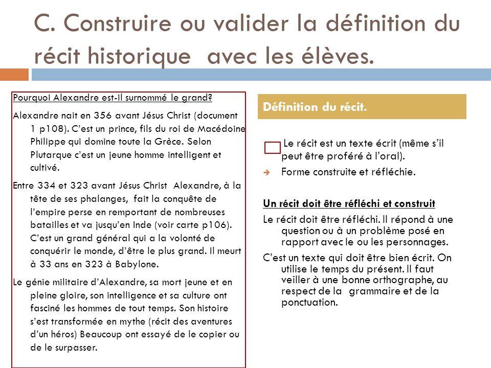C. Construire ou valider la définition du récit historique avec les élèves.