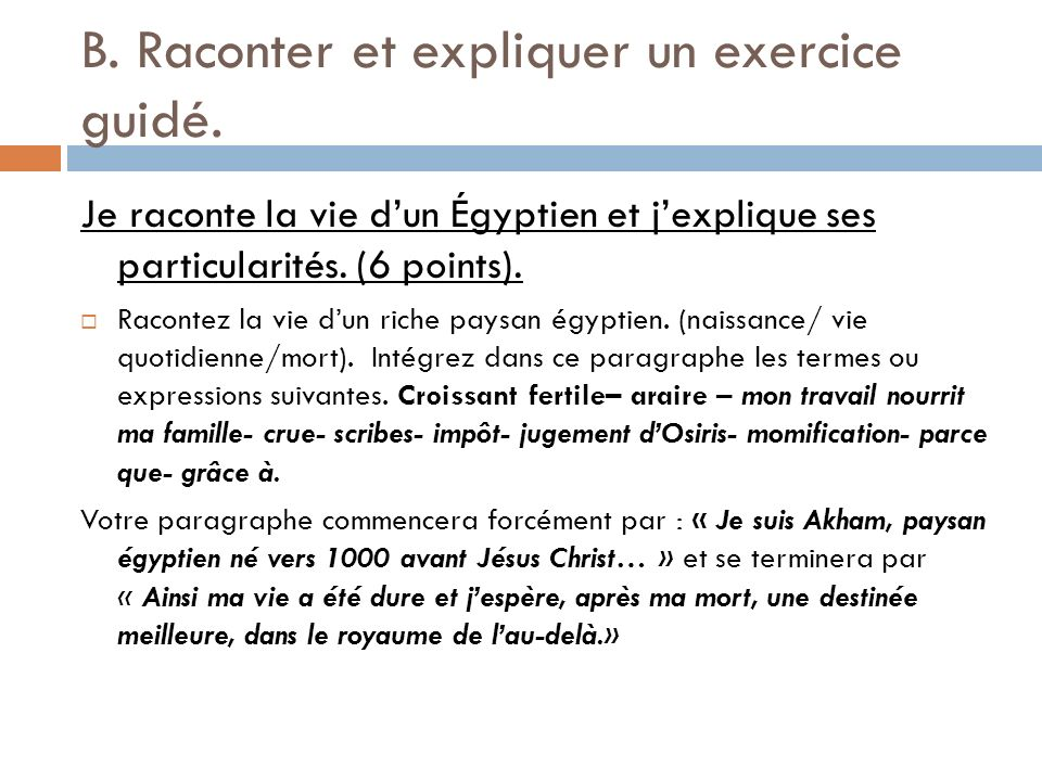 B. Raconter et expliquer un exercice guidé.