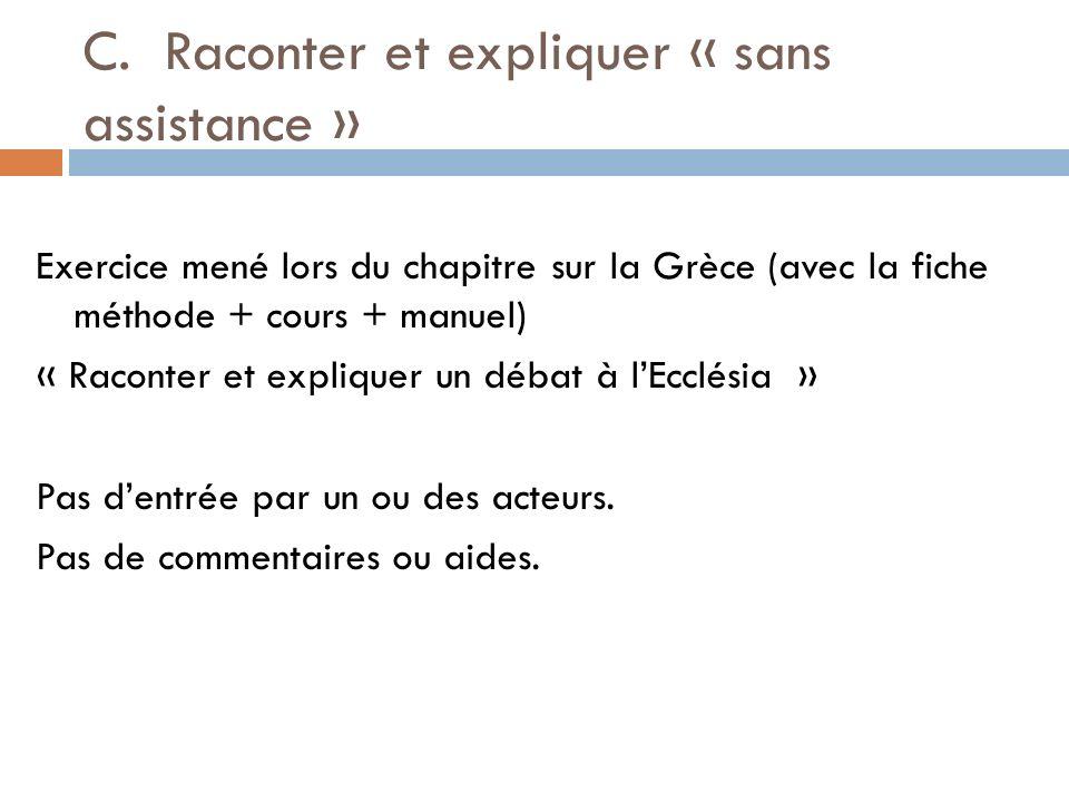 C. Raconter et expliquer « sans assistance »