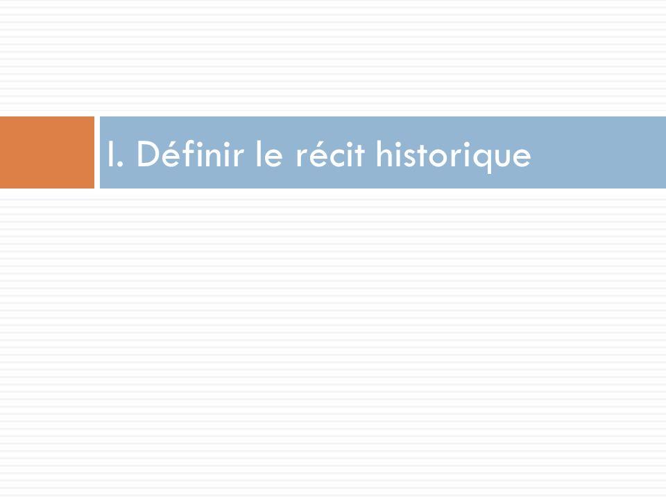 I. Définir le récit historique