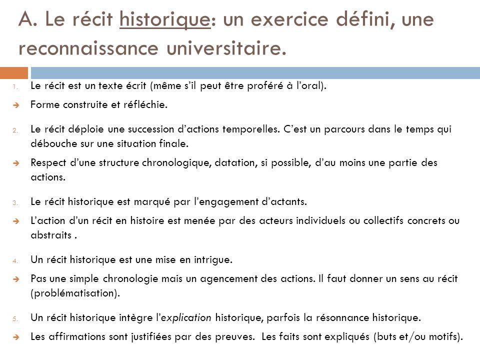A. Le récit historique: un exercice défini, une reconnaissance universitaire.